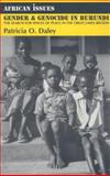 Gender and Genocide in Burundi : The Search for Spaces of Peace in the Great Lakes Region, Daley, Patricia O., 0253219256
