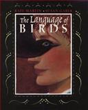 The Language of Birds, , 0399229256