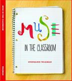 Muse in the Classroom, Waxman, Stephanie, 097090925X