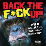 Back the F*ck Up!, Danny Vittore, 1440229252