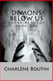 Demons below Us, Charlene Boutin, 1493629255