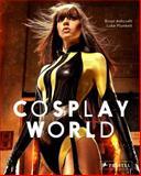 Cosplay World, Brian Ashcraft and Luke Plunkett, 3791349252
