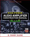 High-Power Audio Amplifier Construction Manual, Slone, G. Randy, 0071599258