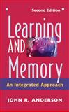 Learning and Memory : An Integrated Approach, Anderson, John R., 0471249254