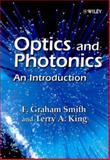 Optics and Photonics : An Introduction, King, Terry A. and Smith, F. Graham, 0471489255