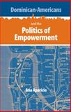 Dominican-Americans and the Politics of Empowerment, Aparicio, Ana, 0813029252