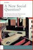 A New Social Question? : On Minimum Income Protection in the Postindustrial Era, Marx, Ive, 9053569251