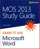 MOS 2013 Study Guide for Microsoft Word, Lambert, Joan, III, 0735669252