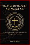 The Fruit of the Spirit and Martial Arts, Stieg, Eric, 097609925X