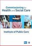 Commissioning for Health and Social Care - Institude of Public Care, Burch, Katy and Dhillon, Kam, 1446249255