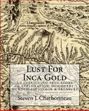 Lust for Inca Gold, Steven Charbonneau, 1480049255