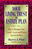 Your Living Trust and Estate Plan, Harvey J. Platt, 1880559250