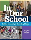 In Our School : Building Community in Elementary Schools, Casto, Karen L. and Audley, Jennifer R., 1892989255