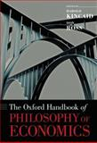 The Oxford Handbook of Philosophy of Economics, , 0195189256