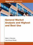 General Market Analysis and Highest and Best Use, Mark A. Munizzo, Lisa Virruso Musial, 0840049250