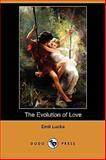 The Evolution of Love, Emil Lucka, 1409919250