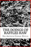 The Doings of Raffles Haw, Arthur Conan Doyle, 1484169255