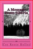 A Message from Siberia, Coy Holley, 1500209252