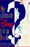 Ultimate Disney Trivia Quiz Book, David Smith and Kevin Neary, 1562829254