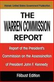The Warren Commission Report, The President's Commission on The Assassination of President John F. Kennedy, 159986925X