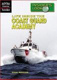 Life Inside the Coast Guard Academy, Aileen Weintraub, 0516239252