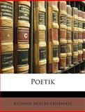 Poetik (German Edition), Richard Mller-Freienfels and Richard Müller-Freienfels, 1147799253