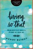 Living So That, Wendy Blight and InScribed, 1401679250