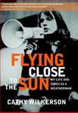 Flying Close to the Sun, Cathy Wilkerson, 1583229256