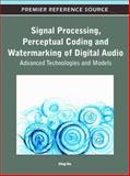 Signal Processing, Perceptual Coding and Watermarking of Digital Audio 9781615209255