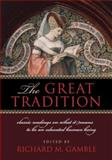 The Great Tradition : Classic Readings on What It Means to Be an Educated Human Being, , 1933859253