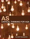 As Critical Thinking for AQA, McAdoo, Oliver, 0415559251
