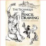 The Technique of Pencil Drawing, Borough Johnson, 0486469255