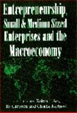 Entrepreneurship, Small and Medium-Sized Enterprises, and the Macroeconomy 9780521629256