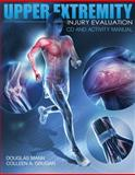 Upper Extremity Injury Evaluation, Mann, Douglas and Mann, Douglas, 1435499255