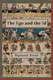 The Ego and the Id - First Edition Text, Sigmund Freud, 1578989256