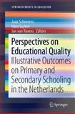 Perspectives on Educational Quality : Illustrative Outcomes on Primary and Secondary Schooling in the Netherlands, , 9400709250