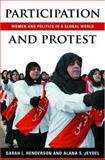 Participation and Protest : Women and Politics in a Global World, Henderson, Sarah and Jeydel, Alana, 019515925X