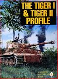 The Tiger I and Tiger II Profile, R. Ehninger and David Johnston, 0887409253