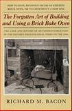 The Forgotten Art of Building and Using a Brick Bake Oven, Richard M. Bacon, 0911469257