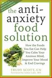 The Antianxiety Food Solution, Trudy Scott, 1572249250