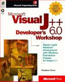 Microsoft Visual J++ 6.0 Developer's Workshop, Dunn, Shannon, 1572319259