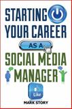 Starting Your Career as a Social Media Manager, Mark Story, 1581159250