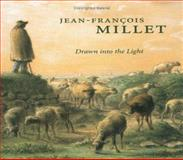 Jean-Francois Millet : Drawn into the Light, Murphy, Alexandra R. and Allen, Brian, 0300079257