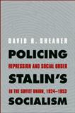 Policing Stalin's Socialism 9780300149258