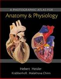 A Photographic Atlas for Anatomy and Physiology 1st Edition