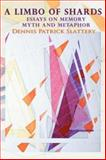 A Limbo of Shards, Dennis Slattery, 0595419259