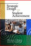Strategic Design for Student Achievement, Moody, Michael S. and Stricker, Jason M., 0807749257