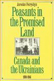 Peasants in the Promised Land, Jaroslav Petryshyn, 0888629257