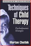 Techniques of Child Therapy, Second Edition 9781572309258