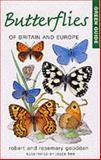Butterflies of Britain and Europe, Robert Goodden and Rosemary Goodden, 1859749259
